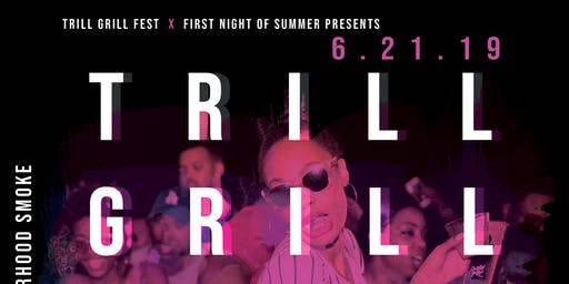 Trill. Grill. At. Night.