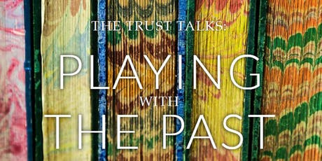 The Trust Talks: Playing with the Past  tickets