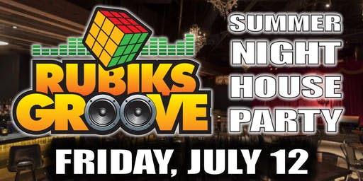 Rubiks Groove - SUMMER NIGHT HOUSE PARTY - 9:30pm Show