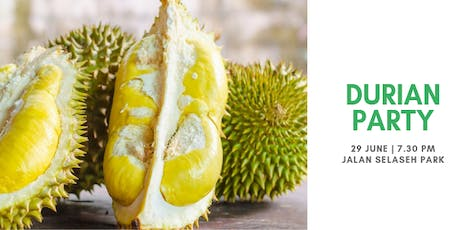 Durian Party at Jalan Selaseh Park 2019 tickets