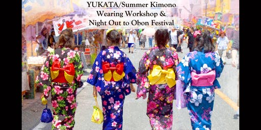Yukata/Summer Japanese Kimono wearing Workshop and Night Out to Obon Fest