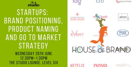 Speaker Series @ The Studio: Startups - Brand Positioning, Product Naming and Go To Market Strategy  tickets
