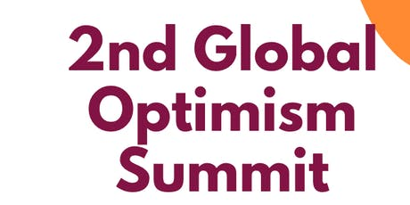2nd Global Optimism Summit - 2ª Cumbre Mundial de Optimismo tickets