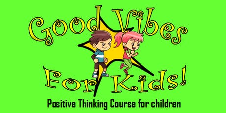 GOOD VIBES FOR KIDS - 3 Day Course 2  - SCHOOL HOLIDAY PROGRAM - FINDON tickets