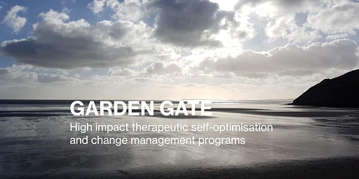 2 Day Group Program: Garden Gate Therapeutic Self-Optimisation – January 11th & 12th 2020