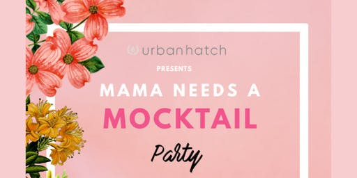 MAMA NEEDS A MOCKTAIL™