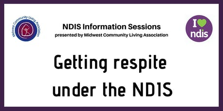 NDIS Info Session - Getting respite under the NDIS tickets