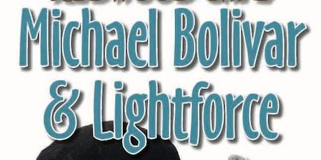 Michael Bolivar & Lightforce tickets