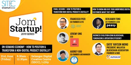 SITEC JomStartUp! Series 5: On-demand Economy - How to Position & Transform A Non-digital Product Digitally? tickets