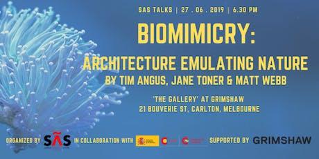 SASTalks02#2019 : BIOMIMICRY- ARCHITECTURE EMULATING NATURE tickets