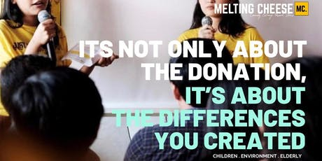 MELTING CHEESE (COMMUNITY EXCHANGE PERSONAL STORIES): 3rd MELT UP 2019 - PASSION EDITON: IT'S NOT ONLY ABOUT THE DONATION, IT'S ABOUT THE DIFFERENCES YOU CREATED tickets
