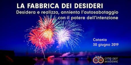 """""""La Fabbrica dei Desideri"""" a Catania biglietti"""