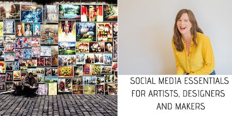 Social Media Essentials for Artists, Designers and Makers tickets
