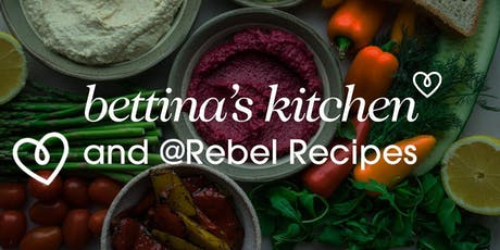 Bettina's Kitchen & Rebel Recipes: 4 Course Plant Based Feast & Chats! tickets