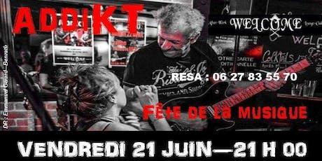 Fête de La musique Avec ADDIKT tickets