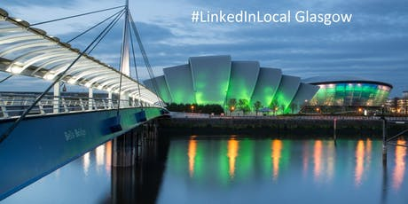 #LinkedInLocal Glasgow tickets