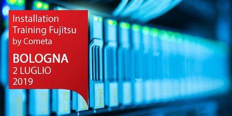 Installation Training Fujitsu - BOLOGNA 2 LUGLIO - ISCRIVITI! biglietti