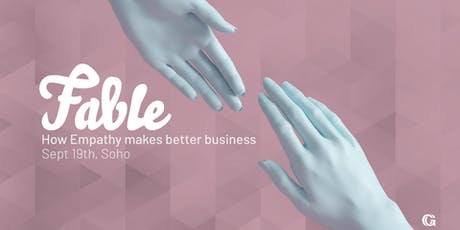 Fable | How Empathy Makes Better Business - Customer Marketing tickets