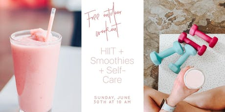HIIT, Smoothies & Self-Care (Venice, CA) tickets