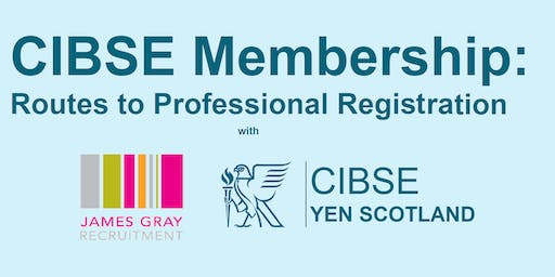 CIBSE Membership: Routes to Professional Registration