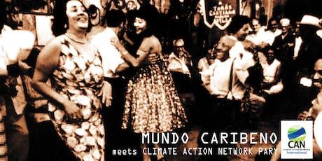MUNDO CARIBENO meets CLIMATE ACTION NETWORK Party Tickets