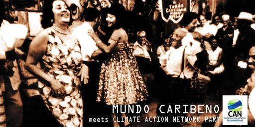 MUNDO CARIBENO meets CLIMATE ACTION NETWORK Party