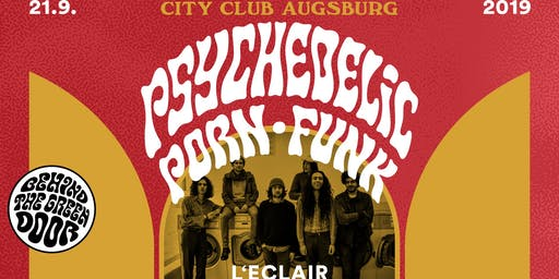 L'ECLAIR + PSYCHEDELIC PORN FUNK PARTY AUGSBURG