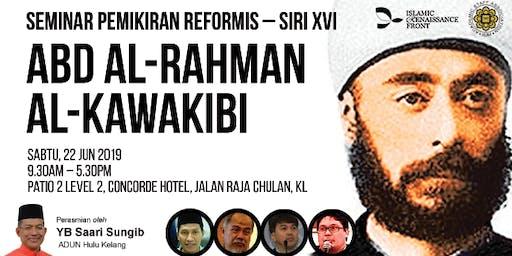 Seminar Pemikiran Reformis – Siri XVI: Abd al-Rahman al-Kawakibi