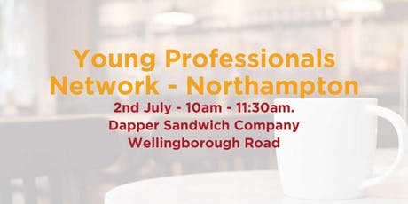 The Young Professionals Network - July - Northampton tickets