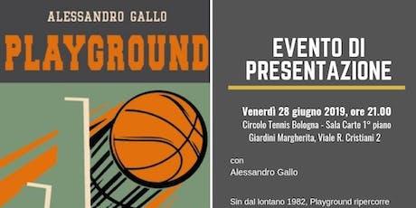 Playground, Bologna a canestro - Presentazione Libro biglietti