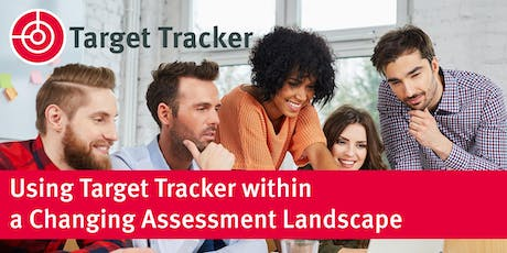 Using Target Tracker within a Changing Assessment Landscape - Canterbury tickets