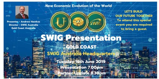 SWIG PRESENTATION   Education ~ Financial Security GOLD COAST Qld