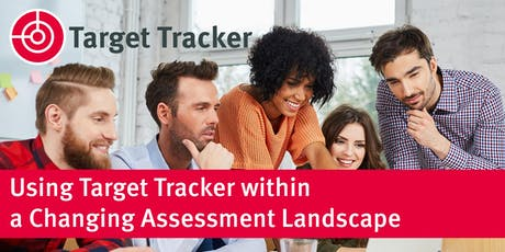 Using Target Tracker within a Changing Assessment Landscape - Redbridge tickets