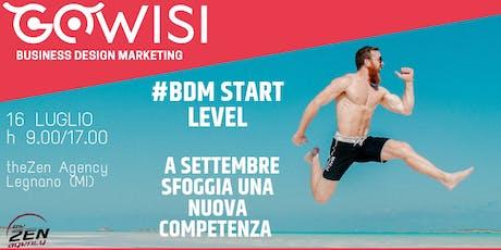 #BDM Start Level - A settembre sfoggia una nuova competenza! biglietti