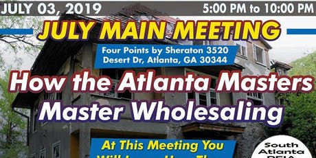 July Main Meeting: How the Atlanta Masters Master Wholesaling tickets