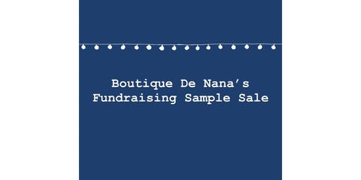 Boutique De Nana's Fundraising Sample Sale