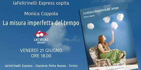 Monica Coppola presenta La misura imperfetta del tempo a Torino biglietti
