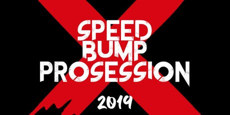 Speed Bump Prosessions tickets