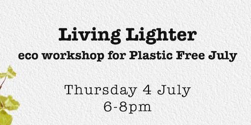 Living Lighter - Eco workshop for Plastic Free July