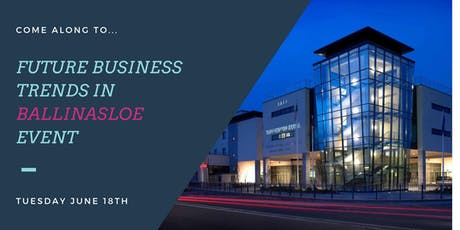Future Business Trends in Ballinasloe tickets