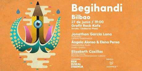 Begihandi Bilbao - Udaberria 2019 entradas