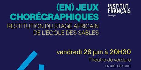 """""""(EN) JEUX CHORÉGRAPHIQUES"""" ( Restitution de fin du stage Diplôme Afrique) billets"""