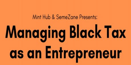 Managing Black Tax as an Entrepreneur  tickets