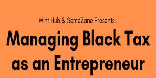 Managing Black Tax as an Entrepreneur