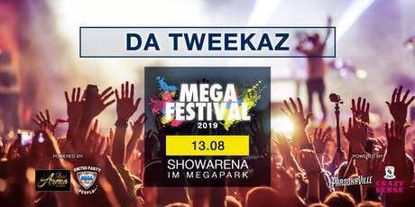 MEGAFESTIVAL - DA TWEEKAZ Tickets