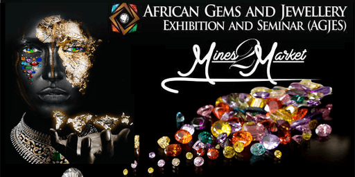 AFRICAN GEMS AND JEWELLERY EXHIBITION AND SEMINAR (AGJES) 2019