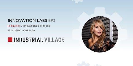 Innovation Labs EP.3 - Jo Squillo: L'innovazione è di moda biglietti