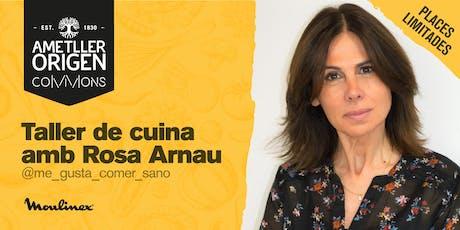 TALLER DE CUINA amb ROSA ARNAU tickets