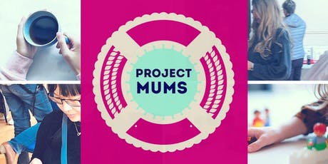 Project Mums: Stay, Play, Connect tickets