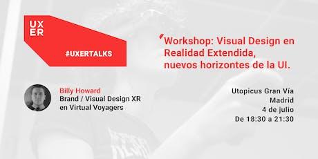 [Workshop] Visual Design en Realidad Extendida, nuevos horizontes de la UI tickets